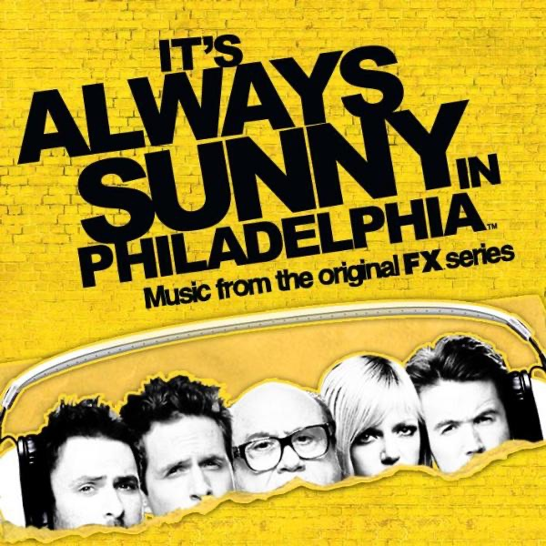 It's Always Sunny In Philadelphia (Music from the Original FX Series) (Album) by Various Artists