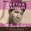Mark Bego - Aretha Franklin: The Queen of Soul (Unabridged)  artwork