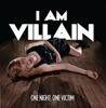 One Night, One Victim, I Am Villain