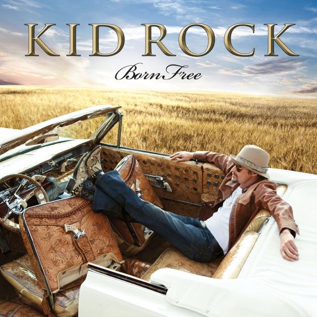 Listen To Kid Rock Born Free