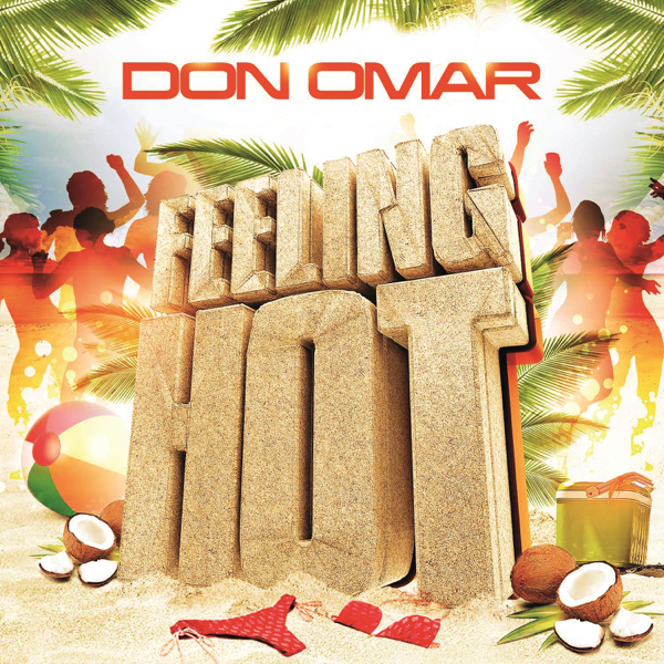 Feeling Hot Single By Don Omar On Apple Music