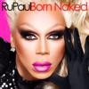 Born Naked - RuPaul
