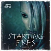 Starting Fires (Acoustic Version)