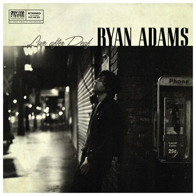 Live After Deaf (Live) [Complete Collection] - Ryan Adams