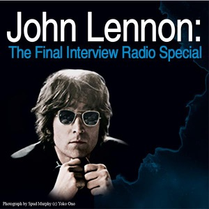 John Lennon: The Final Interview Radio Special Mp3 Download