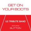 U2 Tribute Band - Get On Your Boots