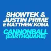 Cannonball (Earthquake) [feat. Matthew Koma] - Single