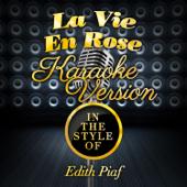 La Vie En Rose (In the Style of Edith Piaf) [Karaoke Version]