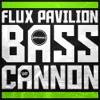 Flux Pavilion - Bass Cannon