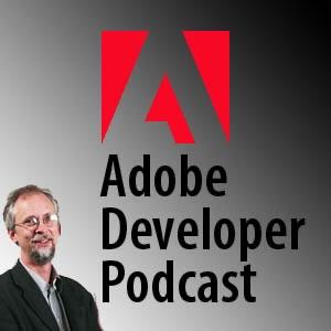 Adobe ® Creative Suite Developer Podcast