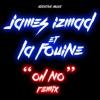 Oh No (feat. La Fouine) [Remix] - Single, James Izmad