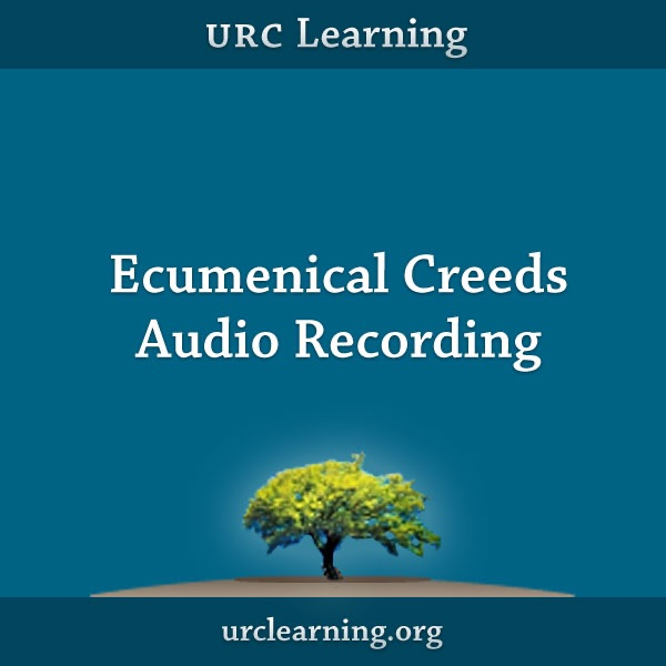 Ecumenical Creeds Audio Recording from URC Learning