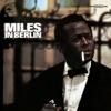 Miles In Berlin Live