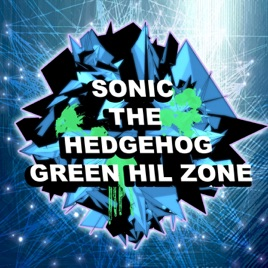 ‎Sonic the Hedgehog: Green Hill Zone (Dubstep Remix) - Single by Dubstep  Hitz