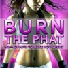 Burn the Phat (Hip-Hop Workout Hits)