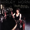 Our Love Is Here To Stay  - Shirley Horn