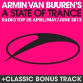 A State of Trance Radio Top 20 - April / May / June 2013 (Including Classic Bonus Track)