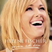So wie ich bin - Helene Fischer - Helene Fischer
