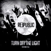Turn Off the Light (feat. Telle) [Radio Edit] - Single
