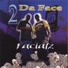 2 Da Face