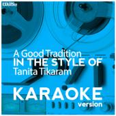 A Good Tradition (In the Style of Tanita Tikaram) [Karaoke Version]