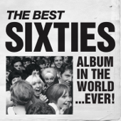 The Best Sixties Album In the World... Ever!
