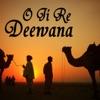 O Ji Re Deewana