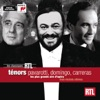 Ténors - Pavarotti, Domingo, Carreras, José Carreras, Plácido Domingo & Luciano Pavarotti