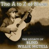 The a to Z of Blues - the Legacy of Blind Willie McTell, Blind Willie McTell