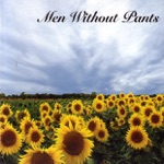 Men Without Pants - Never Gonna Do That Again