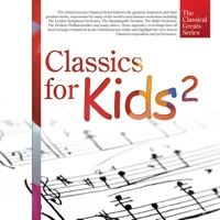 Global Journey - The Classical Greats Series, Vol.15: Classics for Kids 2