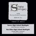 2012 American Choral Directors Association, Western Division (ACDA): Tesoro High School Madrigals & Box Elder High School Madrigals
