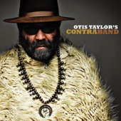 Otis Taylor - I Can See You're Lying