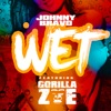 Wet (feat. Gorilla Zoe) - Single, Johnny Bravo
