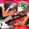 Till Tears Overflow (Remixes)