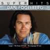 Dan Fogelberg Super Hits