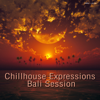 Chillhouse Expressions Bali Session - Various Artists