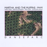 Martha & The Muffins - Danseparc (Every Day It's Tomorrow)