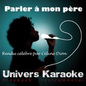 Parler à mon père (Rendu célèbre par Céline Dion) [Version karaoké] - Single