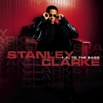 Stanley Clarke featuring Q-Tip - 1, 2, to the Bass (Featuring Q-Tip)