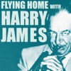 Flying Home With Harry James, Harry James