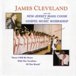 Rev. James Cleveland & The New Jersey Mass Choir - I Cannot Stop Praising the Lord