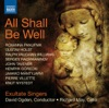 All Shall Be Well, David Ogden, Richard May, Exultate Singers, Oliver Condy & Rebecca Quiney