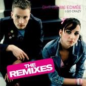 I Go Crazy (feat. Edmée) [The Remixes] - EP