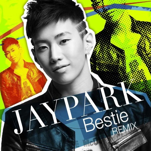 Jay Park - Bestie (Korean Remix) - Single