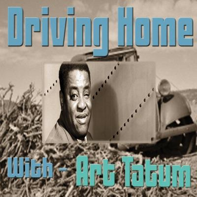 Driving Home With Art Tatum - Art Tatum
