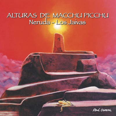 Alturas de Macchu Picchu - Los Jaivas