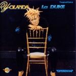 Yolanda Duke - Yo la Mala