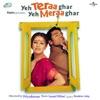 Yeh Teraa Ghar Yeh Meraa Ghar (Original Soundtrack)