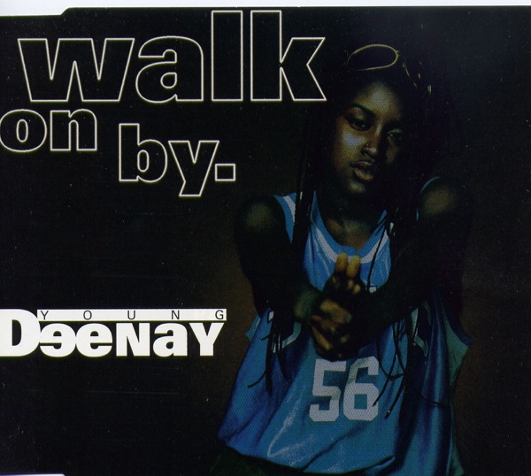 Young Deenay mit Walk On By